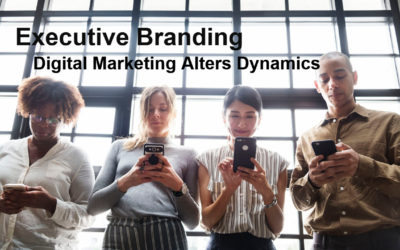 What is Executive Branding – How Digital Marketing Alters The Dynamics